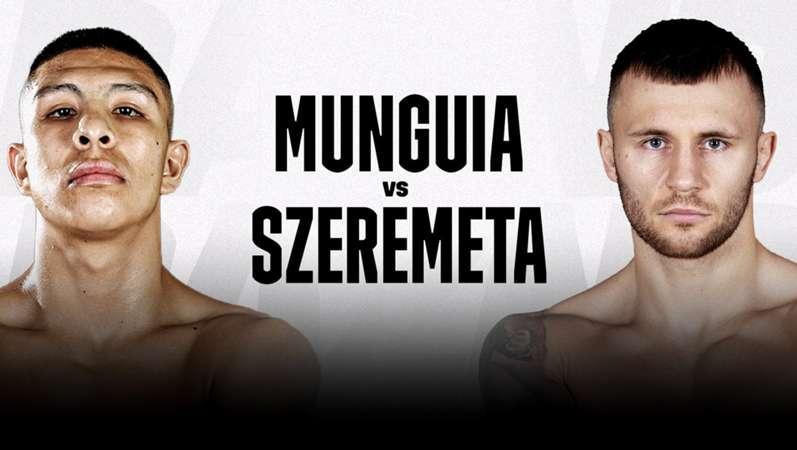 Munguia vs. Szeremeta DAZN