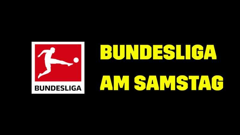 DAZN Bundesliga Samstag TV LIVE STREAM Übertragung
