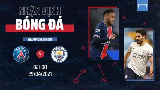 Nhận định bóng đá PSG vs Man City (2h ngày 29/4): Nhà giàu ...