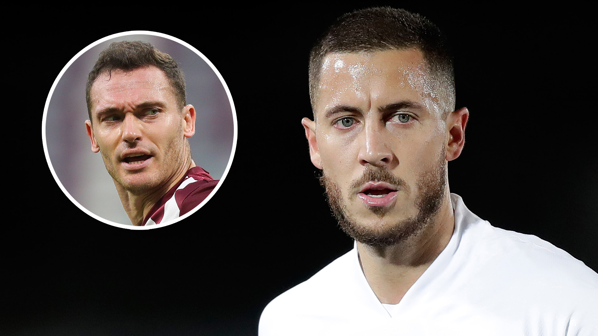 'It's not his fault!' - Vermaelen defends Hazard amid injury struggles & claims he will get back to his best