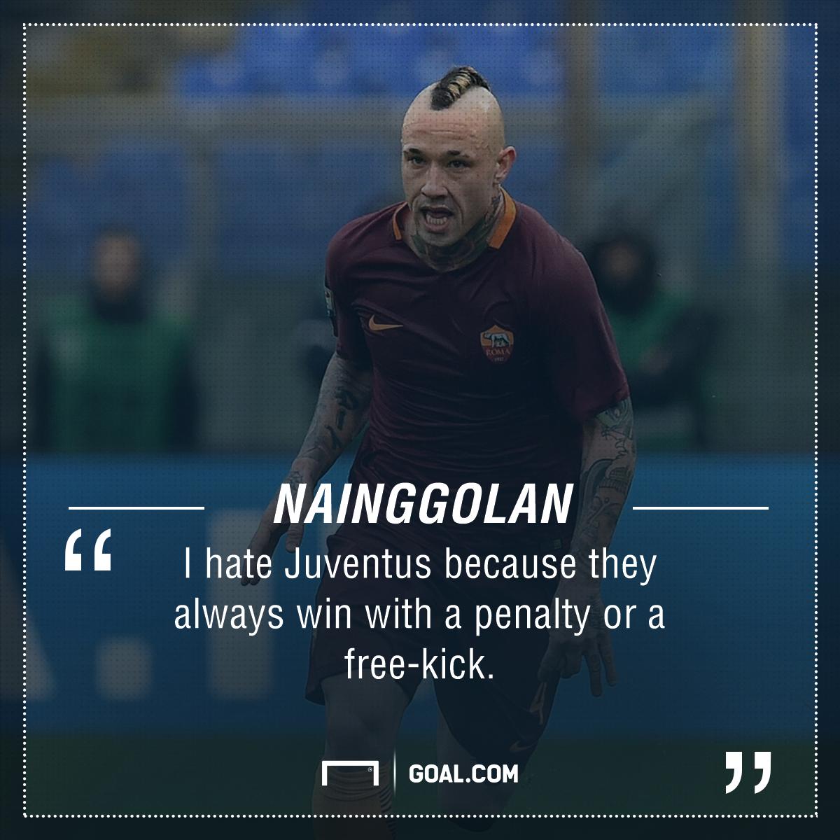 Radja Nainggolan hate Juventus PS