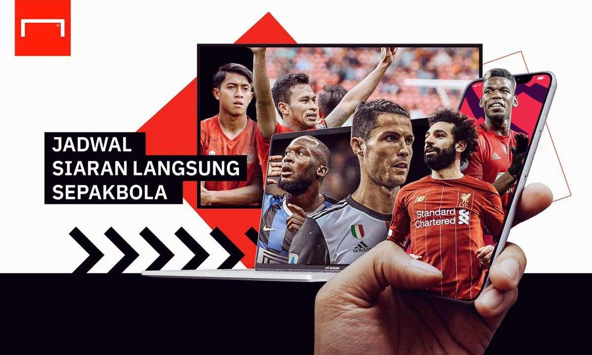 Jadwal Siaran Langsung Sepakbola Tv Indonesia Hari Ini Nonton Bola Live Malam Ini Liga Inggris Liga Champions Liga Italia Liga 1 Lainnya Goal Com