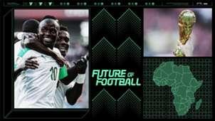 FUTURE OF FOOTBALL Africa