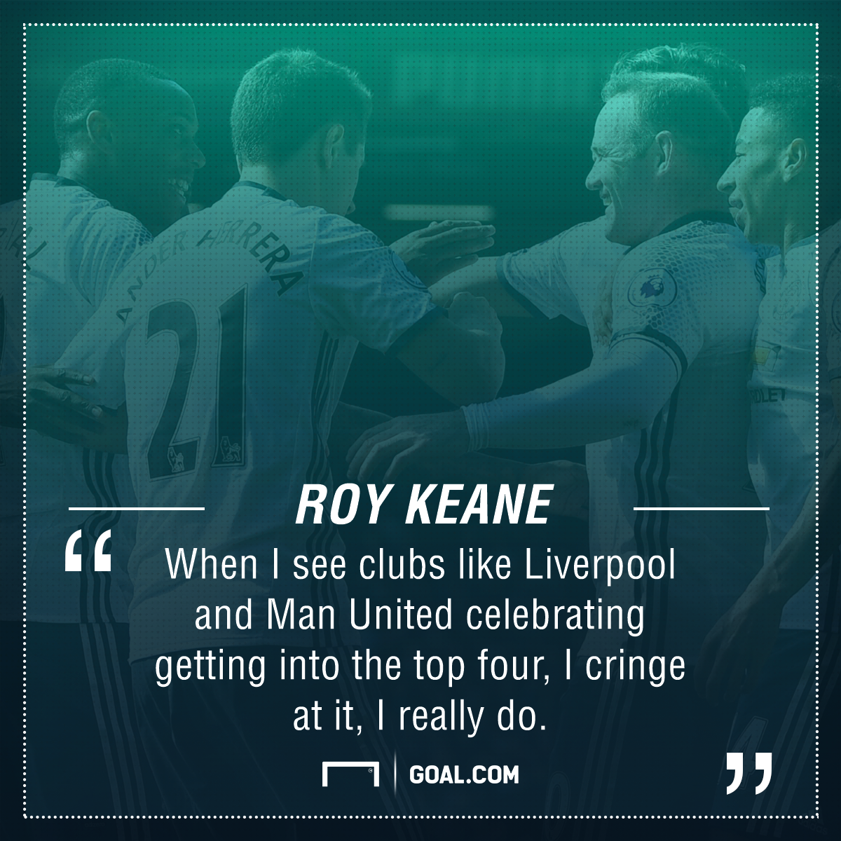 Shame On You Roy Keane Blasts Manchester United And Liverpool For Celebrating Top Four Finishes Goal Com