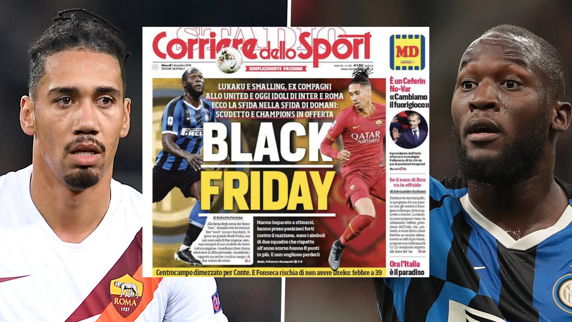 Roma Lead Criticisms Of Controversial Black Friday Newspaper Front Page Featuring Lukaku Smalling Goal Com