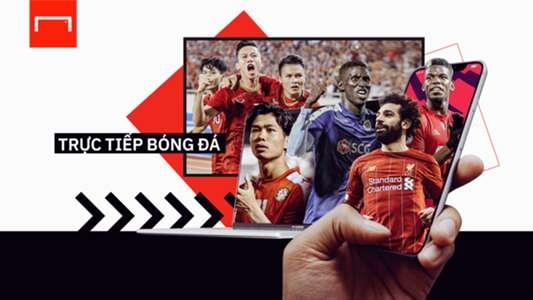 Kênh trực tiếp bóng đá hôm nay (V.League, Ngoại hạng Anh, Champions League...) - Lịch thi đấu bóng đá hôm nay