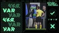 FUTURE OF FOOTBALL VAR GFX