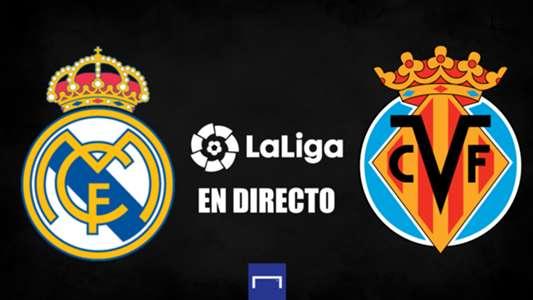 Real Madrid vs. Villarreal en directo: resultado, alineaciones, polémicas, reacciones y ruedas de prensa | Goal.com