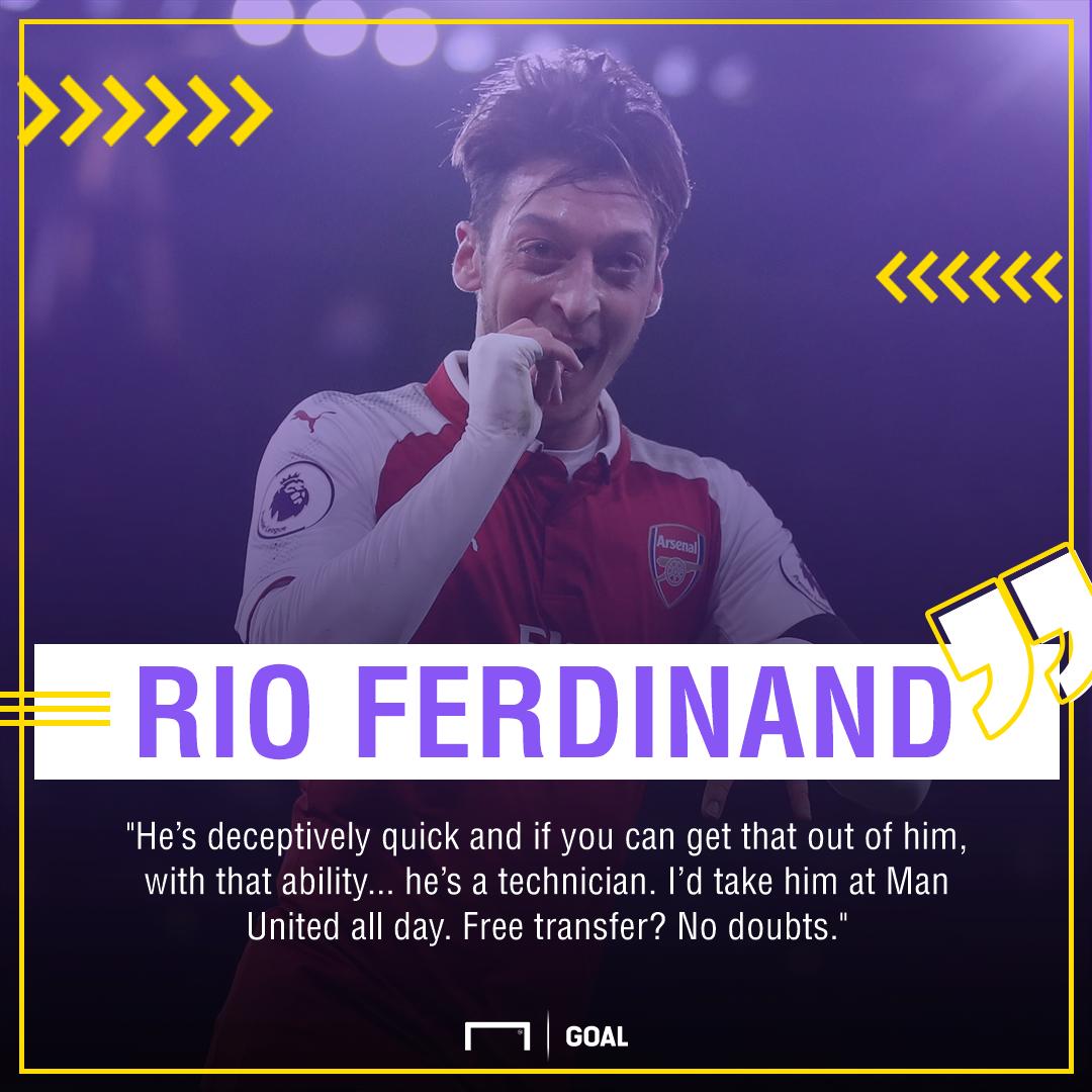 Rio Ferdinand Mesut Ozil to Manchester United all day
