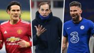 Olivier Giroud, Edinson Cavani, Thomas Tuchel split main