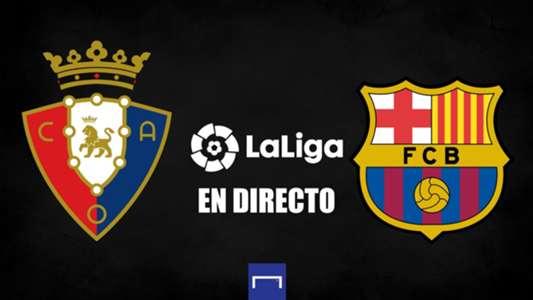 Osasuna vs. Barcelona en directo: resultado, alineaciones, polémicas, reacciones y ruedas de prensa del partido de LaLiga   Goal.com