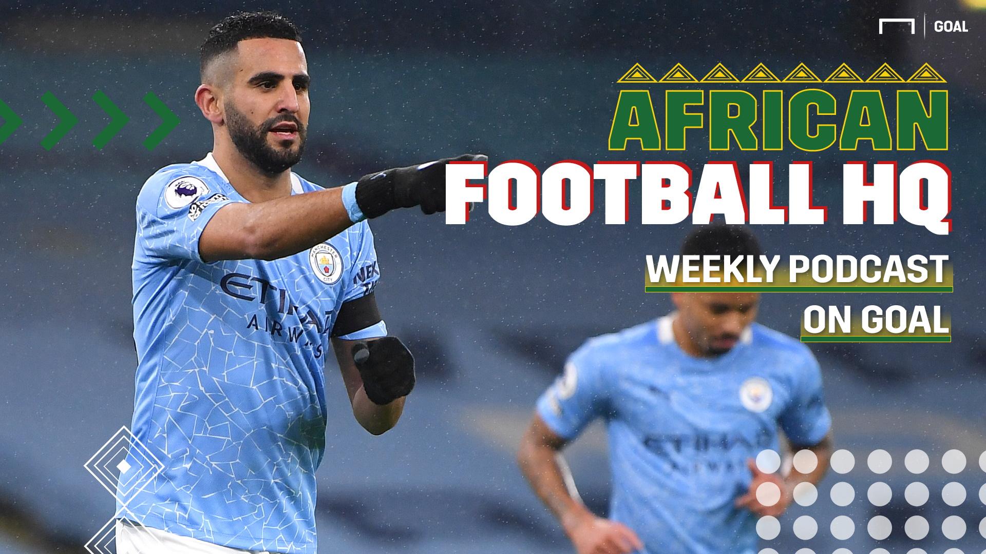 African Football HQ: Is Mahrez world class?