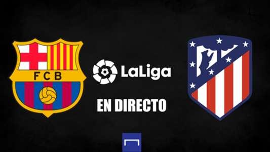 Barcelona vs. Atlético Madrid en directo: resultado, alineaciones, polémicas, reacciones y ruedas de prensa | Goal.com