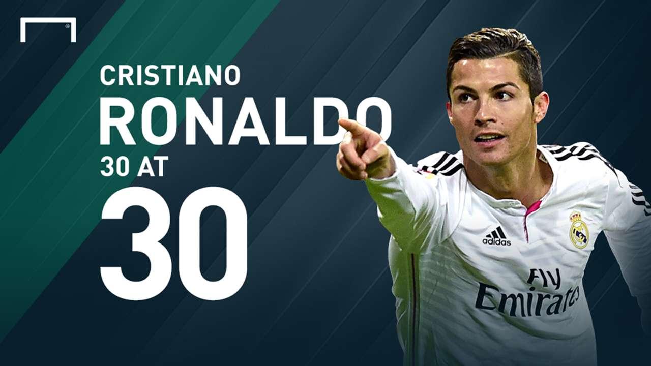 Cristiano Ronaldo 30 at 30