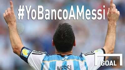 Messi #YoBancoAMessi