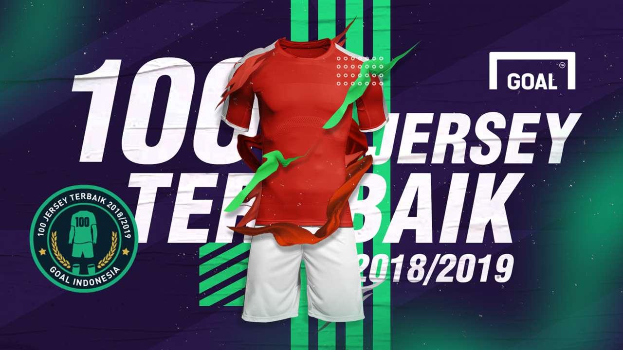 100 Jersey Terbaik 2018/19 Goal Indonesia | Goal.com