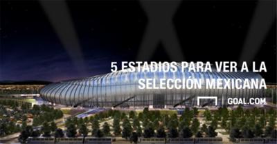 5 ESTADIOS PARA VER A LA SELECCIÓN MEXICANA GALERÍA 06092016