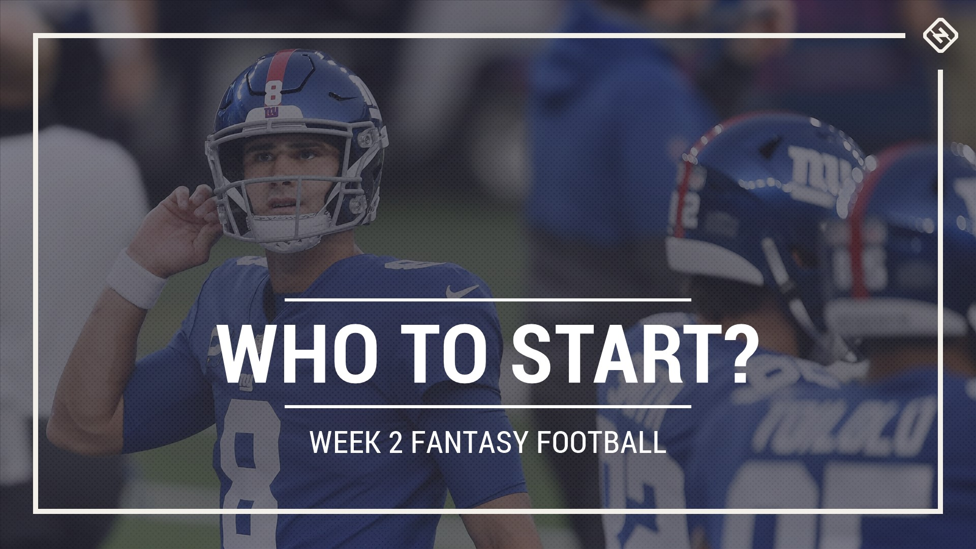 Who to start in fantasy football: Week 2 rankings, start sit advice for PPR, Standard, Superflex scoring