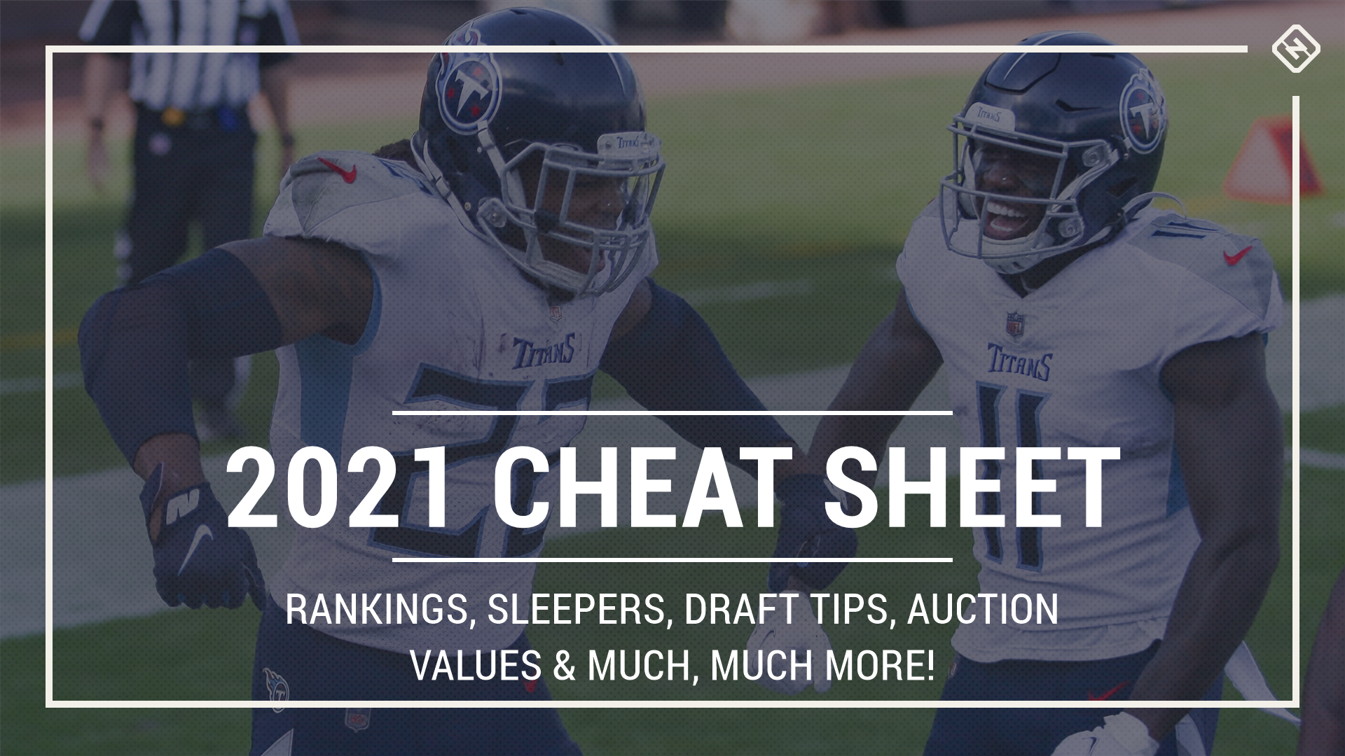 Fantasy Football 2021 Cheat Sheet, Rankings, Projections, Auction Values, Sleepers, Team Names, Draft Tips