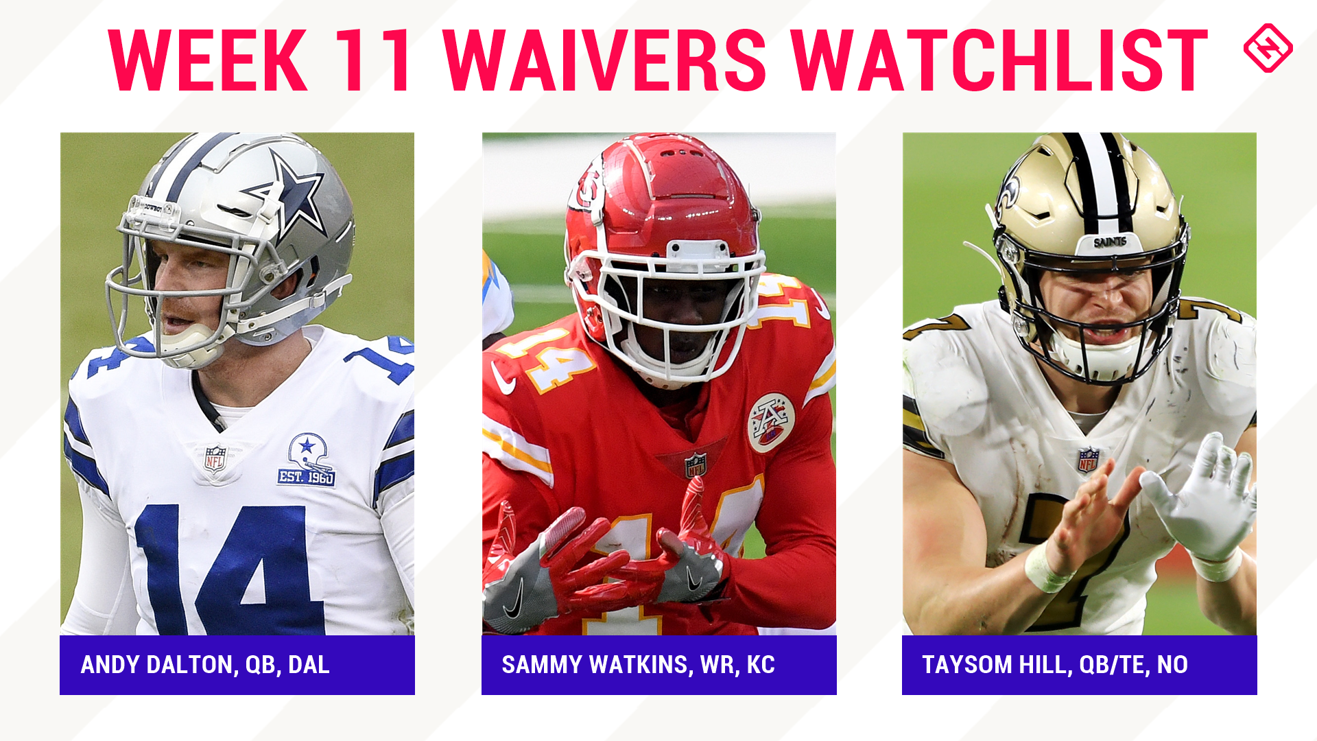 Fantasy Football Waiver Wire Watchlist for Week 11: Streaming targets, free agent sleepers include Andy Dalton, Sammy Watkins, Taysom Hill