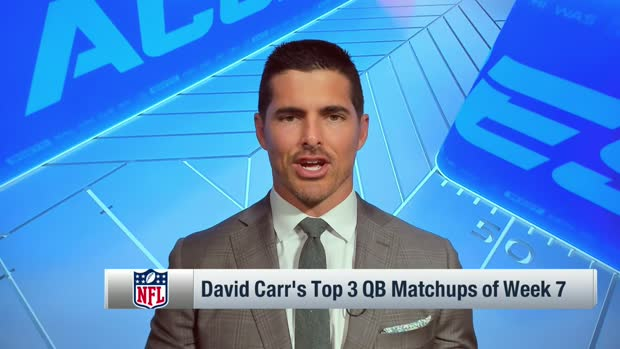 David Carr ranks Top 3 QB matchups of Week 7
