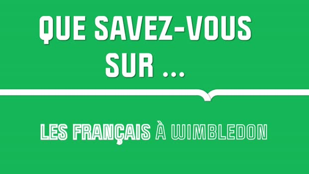 Tennis : Tennis - Que savez-vous sur les Français à Wimbledon ?